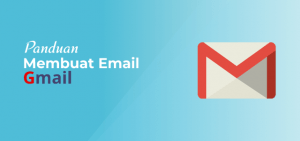 Cara Membuat Email Gmail Lengkap